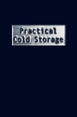 Wexford College Press Practical Cold Storage (Commercial Refrigeration) by Cooper, Madison [Hardcover] at Sears.com